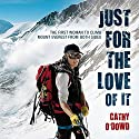 Just for the Love of It Audiobook by Cathy O'Dowd Narrated by Stevie Zimmerman