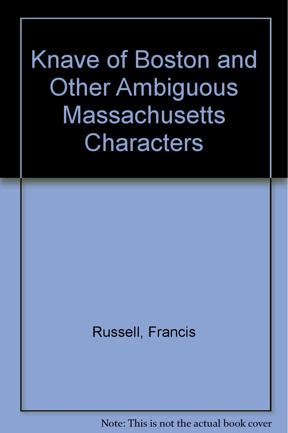 Knave of Boston and Other Ambiguous Massachusetts Characters