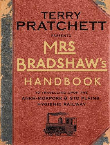 Mrs Bradshaws Handbook  To Travelling Upon The Ankh Morpork   Sto Plains Hygienic Railway  Discworld