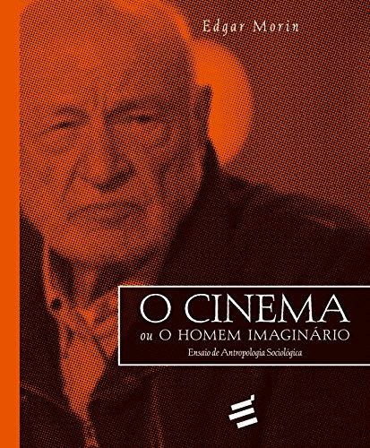 O Cinema ou o Homem Imaginário. Ensaio de Antropologia Sociológica