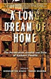 A Long Dream of Home: The persecution, exile and exodus of Kashmiri Pandits