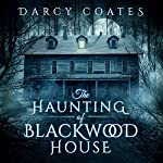 The Haunting of Blackwood House | Darcy Coates