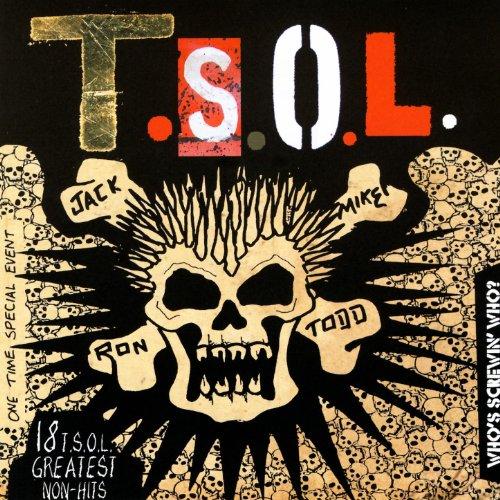 Who's Screwin' Who? 18 T.S.O.L...