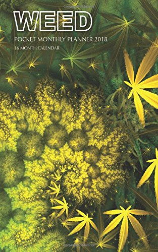 Read Online Weed Pocket Monthly Planner 2018: 16 Month Calendar PDF
