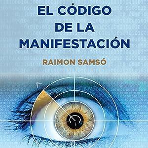 El Código de la Manifestación [The Manifestation Code] Audiobook