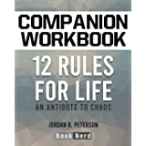 Companion Workbook: 12 Rules for Life (An Antidote to Chaos)
