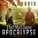 The McClane Apocalypse: Book Three Audiobook by Kate Morris Narrated by Kate Marcin
