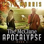 The McClane Apocalypse: Book Three | Kate Morris