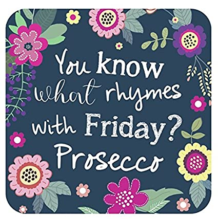 You Know What Rhymes With Friday Prosecco Drinks Coaster