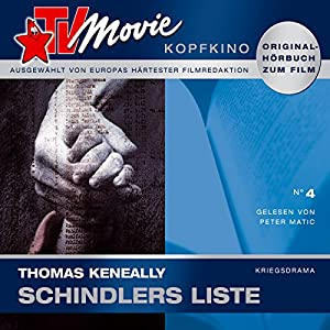 Schindlers Liste (TV Movie Kopfkino 4) Hörbuch