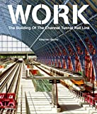 img - for Work: The Building of the Channel Tunnel Rail Link book / textbook / text book