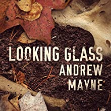 Looking Glass Audiobook by Andrew Mayne Narrated by Will Damron