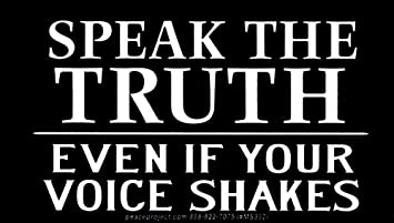"""Amazon.com: Peace Resource Project Speak The Truth Even If Your Voice Shakes  - Small Bumper Sticker/Decal (5.5"""" X 3""""): Automotive"""