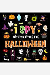 I Spy With My Little Eye - Halloween: A Fun Search and Find Game for Kids 2-4! | Colorful Alphabet A-Z Halloween Guessing Game for Little Children (I Spy Books for Kids 2-4) Kindle Edition