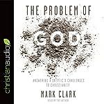 The Problem of God | Mark Clark