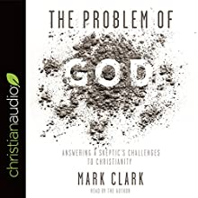 The Problem of God Audiobook by Mark Clark Narrated by Mark Clark