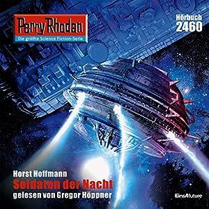 Soldaten der Nacht (Perry Rhodan 2460) Hörbuch