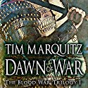 Dawn of War: Blood War Trilogy, Book 1 Audiobook by Tim Marquitz Narrated by John Pruden