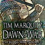 Dawn of War: Blood War Trilogy, Book 1 | Tim Marquitz