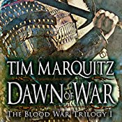 Dawn of War: Blood War Trilogy, Book 1 | Tim Marquitz