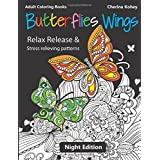 Adult Coloring Books: Butterflies Wings : Relax release and stress relieving patterns (Night Edition)