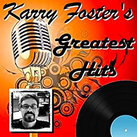 Amazon.com: Karry Foster's Greatest Hits: Karry Foster: MP3 Downloads