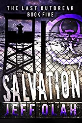 The Last Outbreak - SALVATION - Book 5 (A Post-Apocalyptic Thriller)