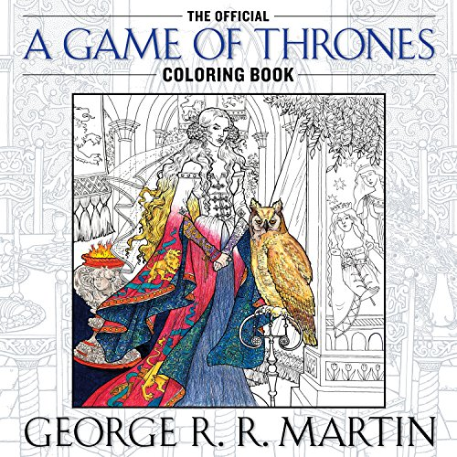 Pdf Hobbies The Official A Game of Thrones Coloring Book: An Adult Coloring Book (A Song of Ice and Fire)