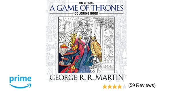 The Official A Game Of Thrones Coloring Book An Adult Amazonca George R Martin Books