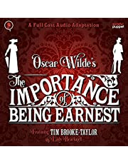 The Importance of Being Earnest: A Full-Cast Production Featuring Tim Brooke-Taylor