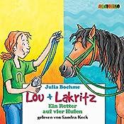 Ein Retter auf vier Hufen (Lou und Lakritz 4) | Julia Boehme