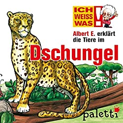 Albert E. erklärt die Tiere im Dschungel (Ich weiß was)