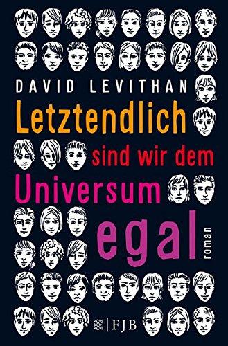Letztendlich sind wir dem Universum egal Taschenbuch – 22. September 2016 David Levithan FISCHER Taschenbuch 3596811562 Gefühl