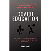 Coach Education: Strength and Weightlifting Education for Coaches and Trainers (English Edition)