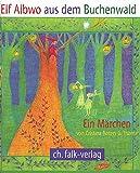 Elf Albwo aus dem Buchenwald (Spirituelle Kinderbücher)