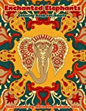 Enchanted Elephants: Fantastic Animal Kingdom Adult Coloring Book (Creative and Unique Coloring Books for Adults) (Volume 7)