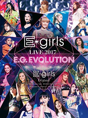 E-girls / E-girls LIVE 2017 ~E.G.EVOLUTION~