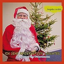 Ich sehe Kinderherzen leuchten: Geschichten vom Weihnachtsmann Hörbuch von Jörg Decker Gesprochen von: Jörg Decker