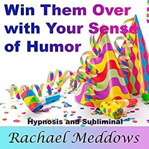 Win Them Over with Your Sense of Humor Speech