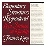 Elementary Structures Reconsidered, Francis Korn, 0520024761