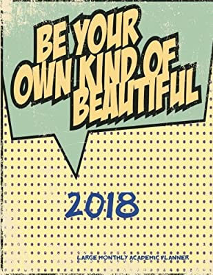 2018- Be Your Own Kind of Beautiful- Large Monthly Academic ...