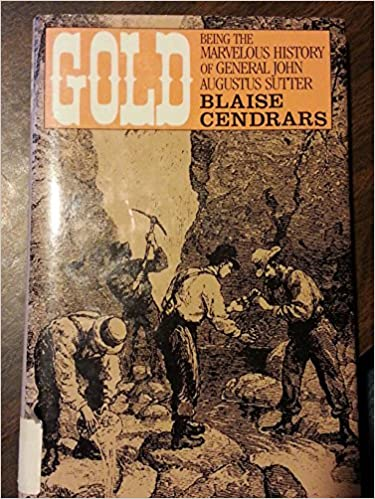 Gold: Being the Marvellous History of General John Augustus Sutter