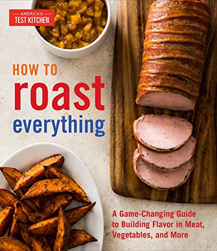 Book Cover: How to Roast Everything: A Game-Changing Guide to Building Flavor in Meat, Vegetables, and More