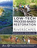 img - for Low-Tech Process-Based Restoration of Riverscapes: Design Manual (1) book / textbook / text book