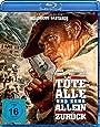 Töte alle und kehr allein zurück [Blu-ray]