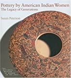 Pottery by American Indian Women, Susan Peterson, 0789203537