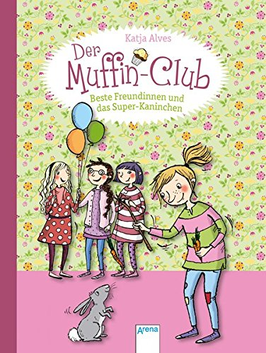 Beste Freundinnen und das Super-Kaninchen: Der Muffin-Club (3)