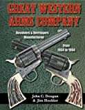 Great Western Arms Company : Revolvers and Derringers Manufactured From 1954-1964, Dougan, John C. and Hoobler, Jim, 1931464510