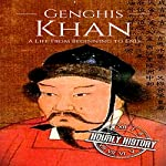 Genghis Khan: A Life from Beginning to End | Hourly History