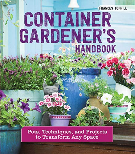 Book Cover: Container Gardener's Handbook: Pots, Techniques, and Projects to Transform Any Space